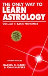 The Only Way to Learn Astrology, Volume 1: Basic Principles - Marion D. March, Joan McEvers