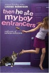 Then He Ate My Boy Entrancers  - Louise Rennison