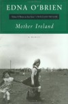 Mother Ireland: A Memoir - Edna O'Brien