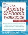 The Anxiety and Phobia Workbook - Edmund J. Bourne