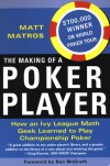 The Making Of A Poker Player - Matt Matros