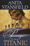 Passage on the Titanic - Anita Stansfield