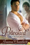 Provoked (Enlightenment) - Joanna Chambers