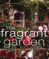 The Fragrant Garden: Growing and Using Scented Plants - Julia Lawless