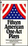 Fifteen American One Act Plays - Paul Kozelka
