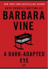 A Dark-Adapted Eye - Barbara Vine, Ruth Rendell