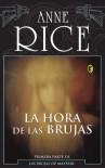 La hora de las brujas - Anne Rice, Silvia Komet Dain