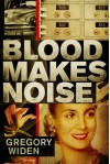 Blood Makes Noise - Gregory Widen
