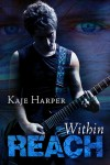 Within Reach - Kaje Harper