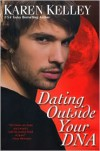 Dating Outside Your DNA - Karen Kelley