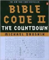 Bible Code II: The Countdown - Michael Drosnin