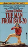 The Man From Bar-20 - Clarence E. Mulford