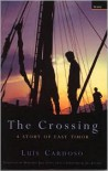 The Crossing: A Story of East Timor - Luís Cardoso, Margaret Jull Costa, Jill Jolliffe