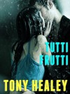 Tutti Frutti - Tony Healey, Laurie Laliberte