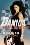 Danica--Crossing the Line - Danica Patrick