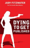 Dying to Get Published (Jennifer Marsh Mysteries, #1) - Judy Fitzwater