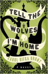 Tell the Wolves I'm Home -