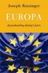 Europa - jej podwaliny dzisiaj i jutro - Benedykt XVI