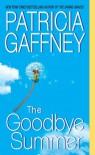 The Goodbye Summer - Patricia Gaffney