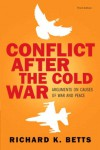 Conflict After Cold War: Arguments on Causes of War and Peace- (Value Pack W/Mysearchlab) - Richard K. Betts