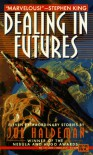 Dealing in Futures - Joe Haldeman