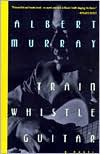 Train Whistle Guitar - Albert Murray