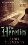 The Heretics: A John Shakespeare Mystery - Rory Clements