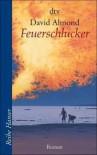 Feuerschlucker - David Almond, Herbert Günther, Ulli Günther