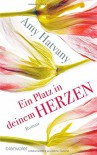 Ein Platz in deinem Herzen: Roman - Amy Hatvany, Alexandra Kranefeld