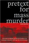 Pretext For Mass Murder - John Roosa