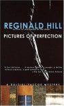 Pictures Of Perfection - Reginald Hill
