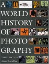 A World History of Photography by Naomi Rosenblum (1997) (3rd Edition) - Naomi Rosenblum