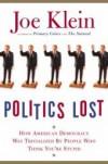 Politics Lost - Joe Klein