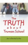 The Truth about Truman School - Dori Hillestad Butler