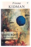 Wakeful Nights: poems selected and new - Fiona Kidman