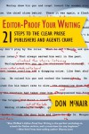 Editor-Proof Your Writing: 21 Steps to the Clear Prose Publishers and Agents Crave - Don McNair