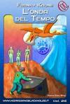 L'Onda del Tempo: 6 (Wizards & Blackholes) - Franky Kaone