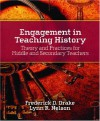 Engagement in Teaching History: Theory and Practices for Middle and Secondary Teachers - Frederick D. Drake, Lynn Nelson