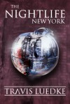 New York (The Nightlife, #1) - Travis Luedke