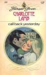 Call Back Yesterday - Charlotte Lamb