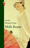 Loving Without Tears - Molly Keane