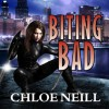 Biting Bad  - Chloe Neill, Sophie Eastlake