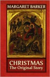 Christmas: The Original Story - Margaret Barker