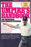 The Umpire's Handbook: Revised and Updated - Joe Brinkman, Charles Euchner, Euchner