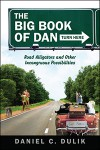 The Big Book Of Dan - Daniel C. Dulik