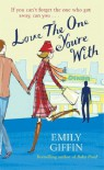 Love the One You're with - Emily Giffin