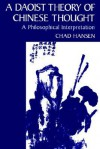 A Daoist Theory of Chinese Thought: A Philosophical Interpretation - Chad Hansen