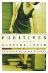 Fugitives - Suzanne Jacob, Sheila Fischman