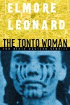 The Tonto Woman and Other Western Stories - Elmore Leonard