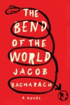 The Bend of the World - Jacob Bacharach
